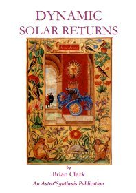 astrology e-booklet dynamic solar returns brian clark
